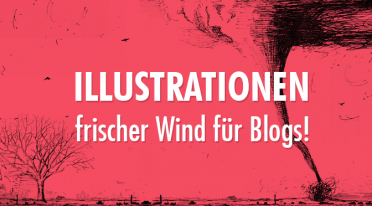 Illustrationen – frischer Wind für Blogs!